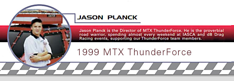 Jason Planck - MTX Team ThunderForce 1999