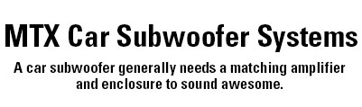 MTX Car Subwoofer System Selector Guide 1